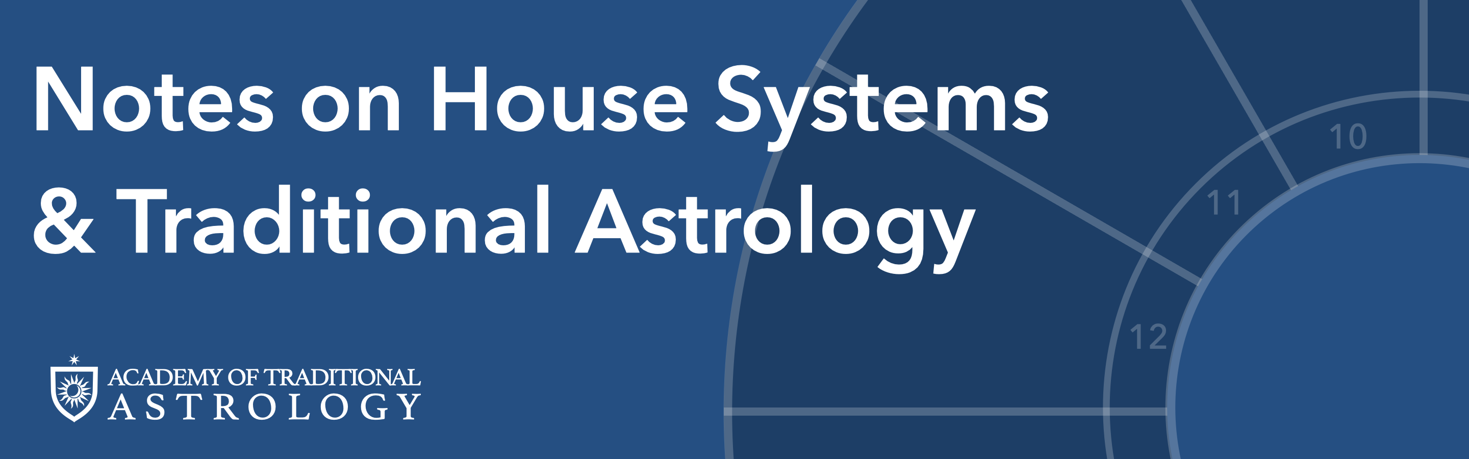 Notes On House Systems & Traditional Astrology